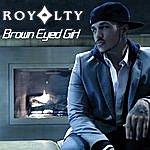 Royalty Brown Eyed Girl