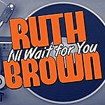 Ruth Brown I'll Wait For You