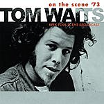 Tom Waits On The Scene '73 (Live)
