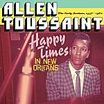 Allen Toussaint Happy Times In New Orleans. The Early Sessions, 1958 - 1960