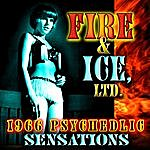 Fire & Ice 1966 Psychedelic Sensations