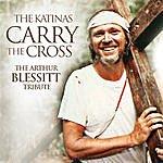 The Katinas Carry The Cross: The Arthur Blessitt Tribute
