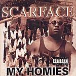 Scarface My Homies (Screwed & Chopped)