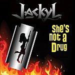 Jackyl She's Not A Drug