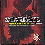 Scarface Scarface Greatest Hits (Chopped Up)