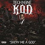 Tech N9ne Show Me A God