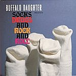 Buffalo Daughter Socks, Drugs, And Rock And Roll