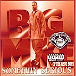 Big Mike Somethin' Serious (Screwed & Chopped)