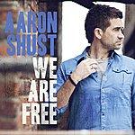 Aaron Shust We Are Free (Radio Edit)