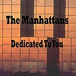 The Manhattans Dedicated To You