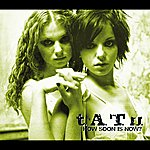 t.A.T.u. How Soon Is Now (International Version)