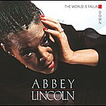 Abbey Lincoln The World Is Falling Down (Crystal Version)