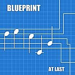Blueprint At Last