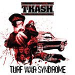 T-K.A.S.H. Turf War Syndrome (Radio Safe Version)
