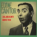 Eddie Cantor Alabamy Bound