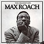 Max Roach The Greatest Hits. Max Roach