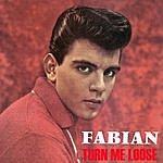 Fabian Turn Me Loose