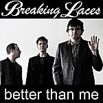 Breaking Laces Better Than Me - Single