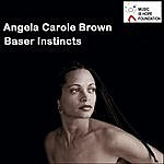 Angela Carole Brown Baser Instincts