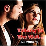 Sal Anthony Talkin' To The Wall