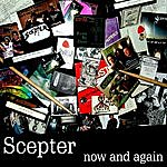 Scepter Now And Again