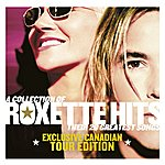 Roxette A Collection Of Roxette Hits - Their 20 Greatest Songs (Canada Version)