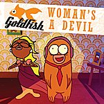Goldfish Woman's A Devil