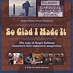 Roger Salloom So Glad I Made It:The Saga Of Roger Salloom, America's Best Unknown Songwriter--Original Motion Picture Soundtrack