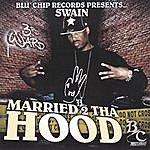 Swain Married 2 Tha Hood Slowed & Chopped