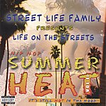 Street Life Family Hip Hop Summer Heat .Vol2
