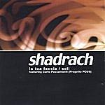 Shadrach La Tua Faccia / Soli