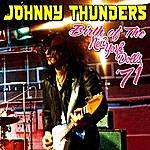 Johnny Thunders Birth Of The New York Dolls '71