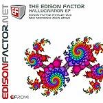 The Edison Factor Hallucination Ep