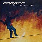 Copper The Fragile Fall