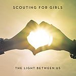 Scouting For Girls The Light Between Us (Deluxe Version)