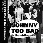 Johnny Too Bad & The Strikeouts Memoirs Of The Hunted