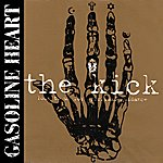 Gasoline Heart The Kick 1999-2005