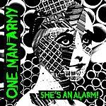 One Man Army She's An Alarm