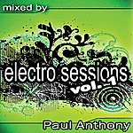 Paul Anthony Electro Sessions Vol 1 (Continuous Dj Mix By Paul Anthony)