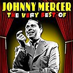 Johnny Mercer The Very Best Of