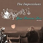 The Impressions Your Precious Love