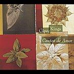 Gipsy Kings Cantos De Amor / Love Songs