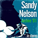 Sandy Nelson Archive '61 (Stereo)