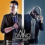 Ali Cerrar Mis Ojos Remix (Feat. Divino)