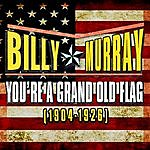 Billy Murray You're A Grand Old Flag (1904-1926)