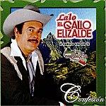 Lalo El Gallo Elizalde Confesion