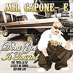 Mr. Capone-E Don't Get It Twisted (Explicit Version)