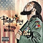 Pastor Troy Tool Muziq (Explicit Version)