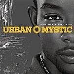 Urban Mystic Ghetto Revelations II (Explicit)