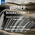 Seattle Symphony Wagner: Orchestral Excerpts, Vol. 3